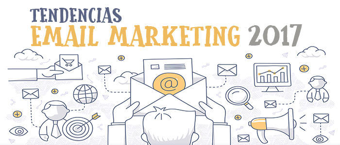 Tendencias email marketing 2017 - EMB Partner